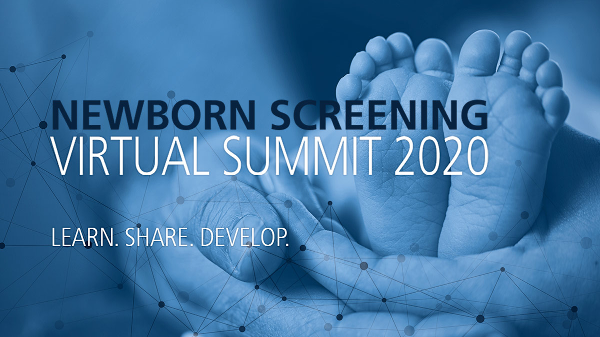 Newborn Screening Virtual Summit: 45+ Thought Leaders. 24-hours of Learning. One Amazing Location.